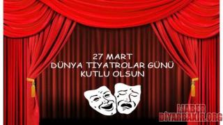 """Dünya Tiyatro Günü""nü Kutlandı"